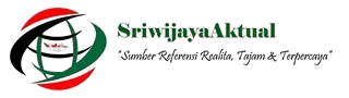 Sriwijaya Aktual | Sumber Informasi | Realita |Tajam Dan Terpercaya