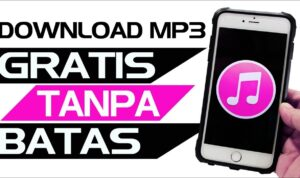 Download Lagu Mp3 Gratis Tanpa Batas