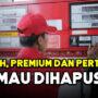 7 Kenyataan Rencana Premium serta Pertalite Dihapus, Harga Pertamax Disubsidi?