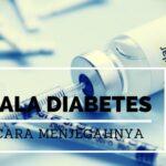 Waspada! Gejala Umum Diabetes yang Bisa Dikenali Sejak Dini
