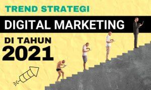 Rahasia 7 Trending Digital Marketing yang Akan Booming di Tahun 2021